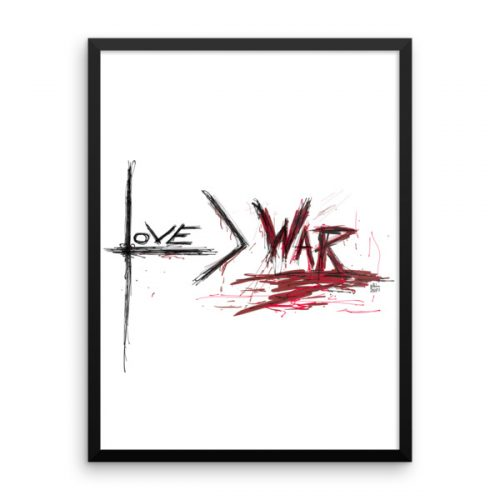 love is greater than war framed poster by reformation designs
